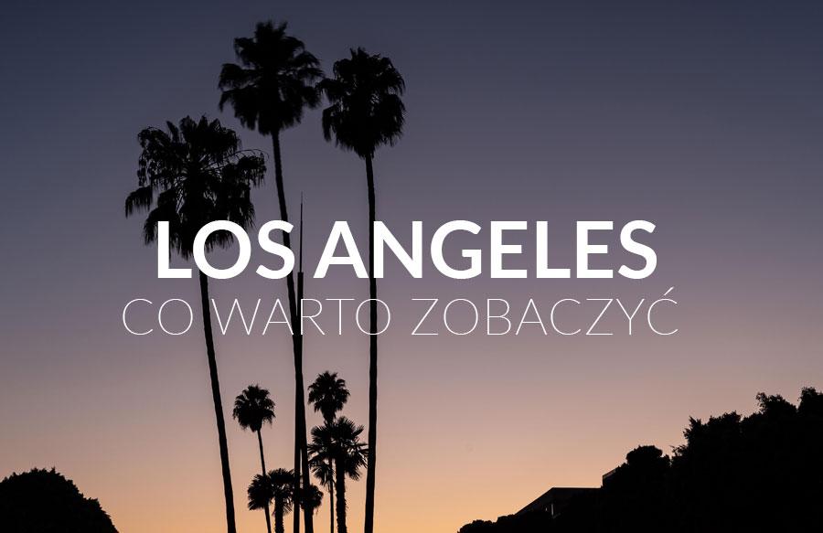 Los Angeles pomysły na randki