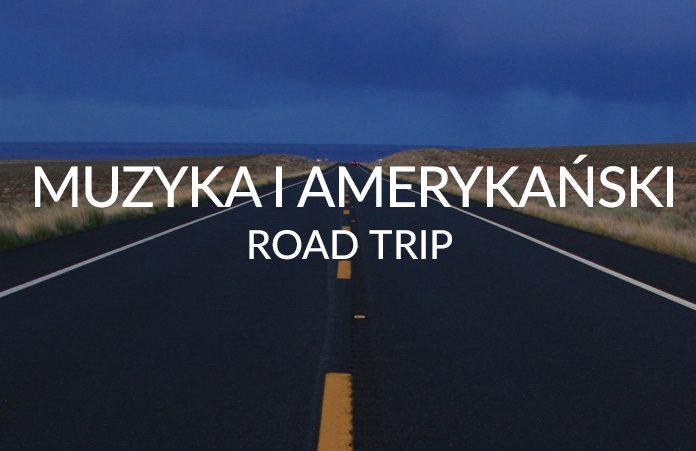 Muzyka na amerykański road trip